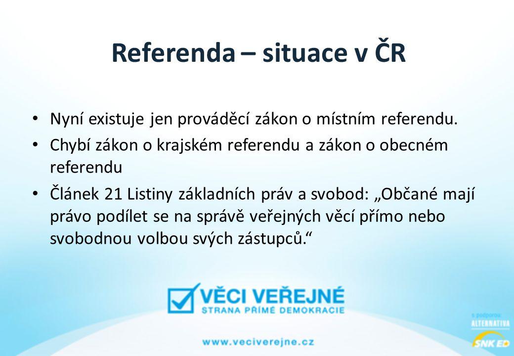 Referenda – situace v ČR • Nyní existuje jen prováděcí zákon o místním referendu.