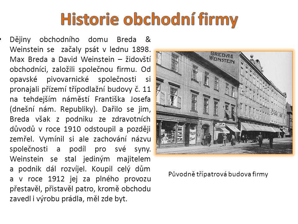 • Dějiny obchodního domu Breda & Weinstein se začaly psát v lednu 1898.