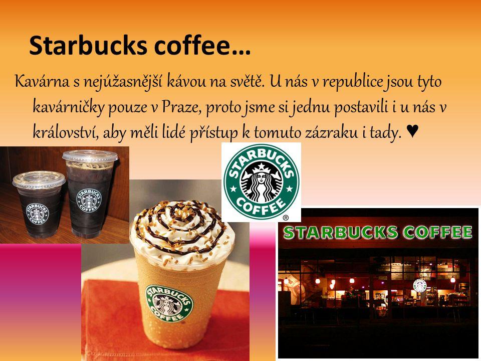 Starbucks coffee… Kavárna s nejúžasnější kávou na světě. U nás v republice jsou tyto kavárničky pouze v Praze, proto jsme si jednu postavili i u nás v