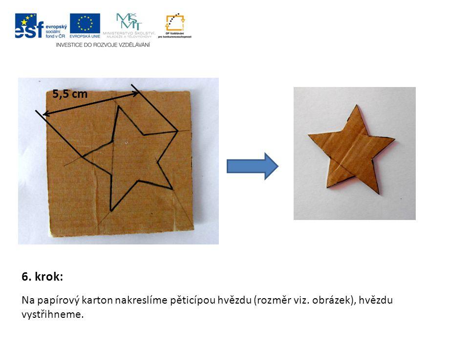 6. krok: Na papírový karton nakreslíme pěticípou hvězdu (rozměr viz. obrázek), hvězdu vystřihneme. 5,5 cm