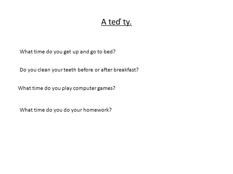 Spoj obrázky a slovní spojení do homework walk a dog have lunch clean the teeth watch TV go to bed play PC games