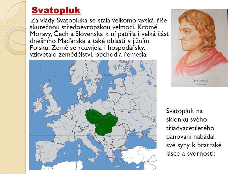 Za vlády Svatopluka se stala Velkomoravská říše skutečnou středoevropskou velmocí.
