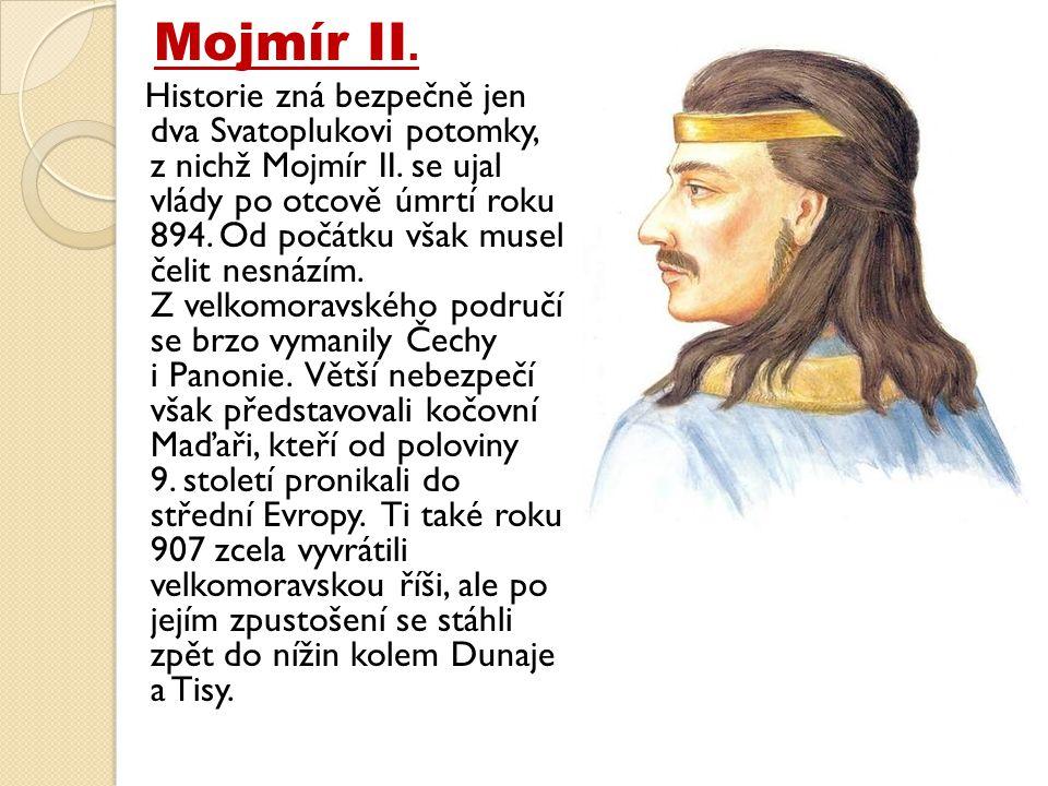 Mojmír II.Historie zná bezpečně jen dva Svatoplukovi potomky, z nichž Mojmír II.