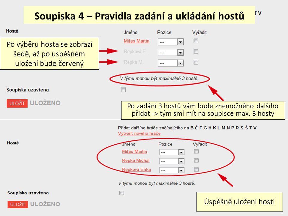 Soupiska 4 – Pravidla zadání a ukládání hostů Po výběru hosta se zobrazí šedě, až po úspěšném uložení bude červený Po zadání 3 hostů vám bude znemožně