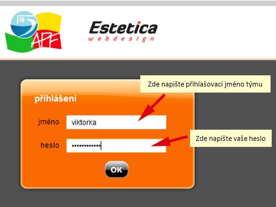 Zde napište přihlašovací jméno týmu Zde napište vaše heslo