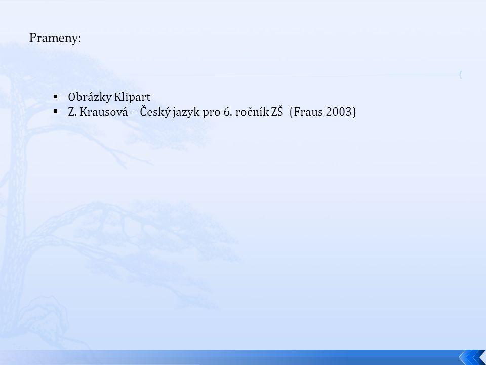  Obrázky Klipart  Z. Krausová – Český jazyk pro 6. ročník ZŠ (Fraus 2003)