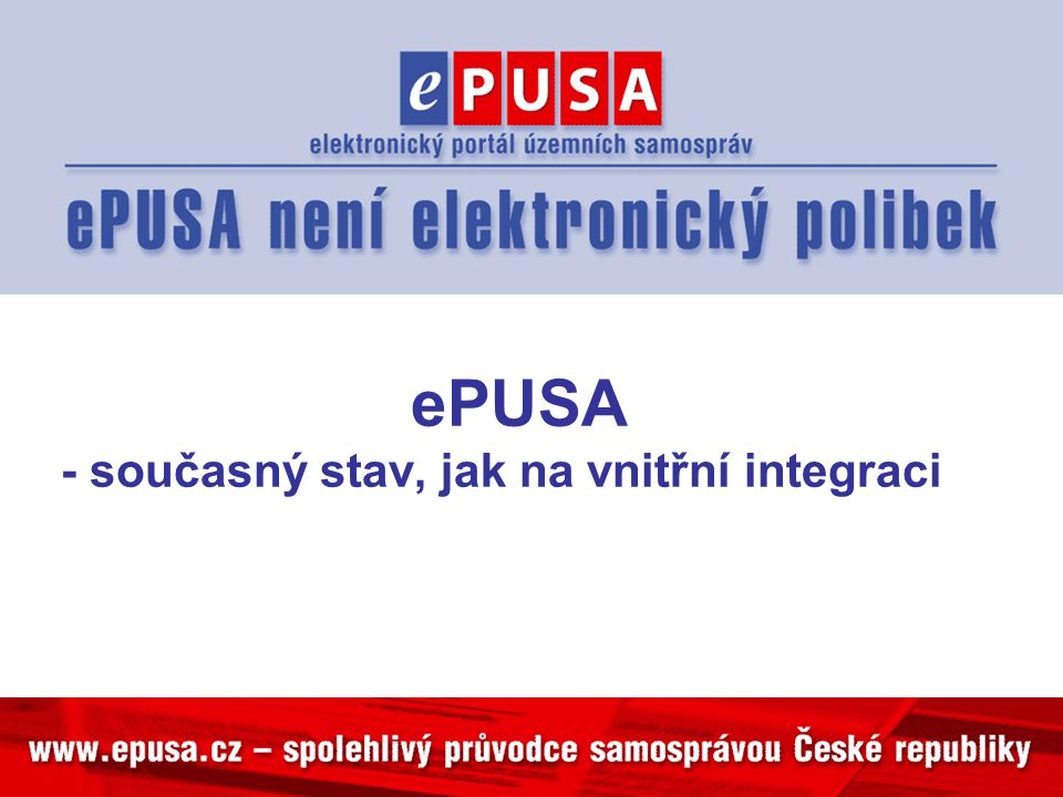 ePUSA - současný stav, jak na vnitřní integraci