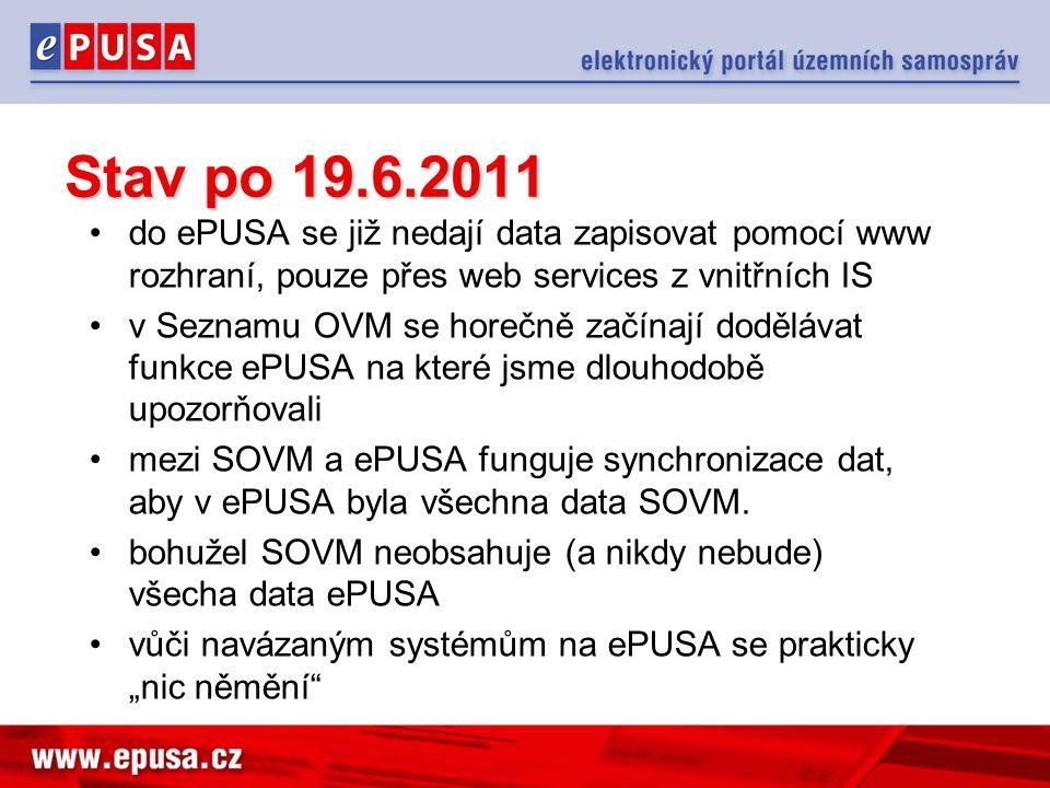 •do ePUSA se již nedají data zapisovat pomocí www rozhraní, pouze přes web services z vnitřních IS •v Seznamu OVM se horečně začínají dodělávat funkce ePUSA na které jsme dlouhodobě upozorňovali •mezi SOVM a ePUSA funguje synchronizace dat, aby v ePUSA byla všechna data SOVM.