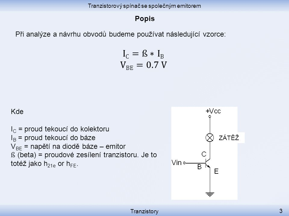 Tranzistorový spínač se společným emitorem Tranzistory 3 ZÁTĚŽ