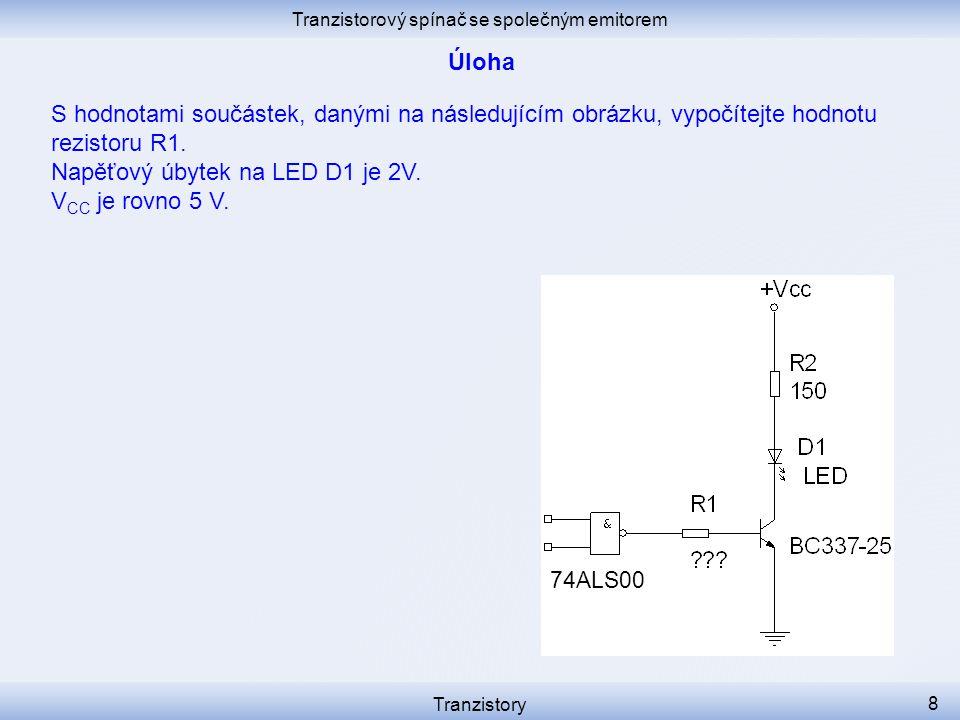 Tranzistorový spínač se společným emitorem Tranzistory 8 S hodnotami součástek, danými na následujícím obrázku, vypočítejte hodnotu rezistoru R1. Napě