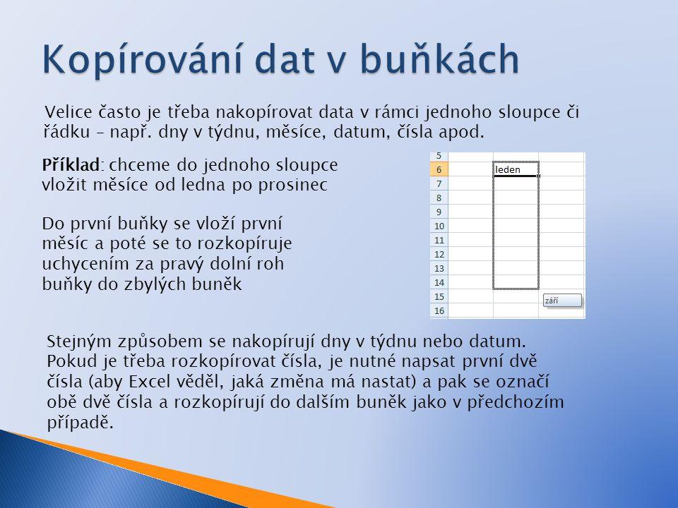 Velice často je třeba nakopírovat data v rámci jednoho sloupce či řádku – např.