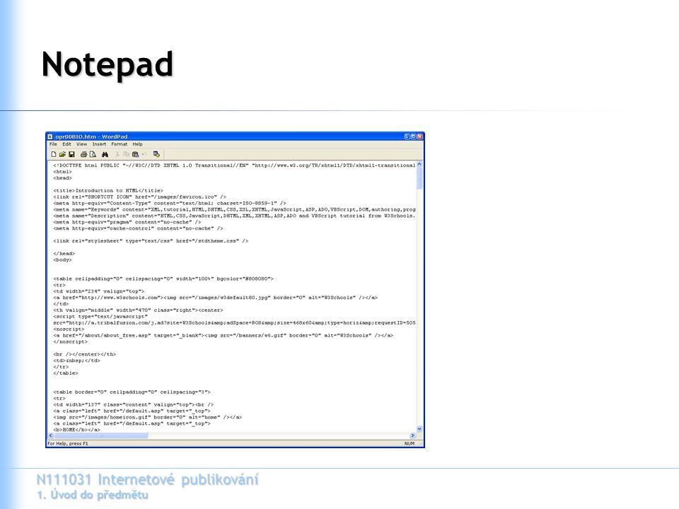 N111031 Internetové publikování 1. Úvod do předmětu Notepad