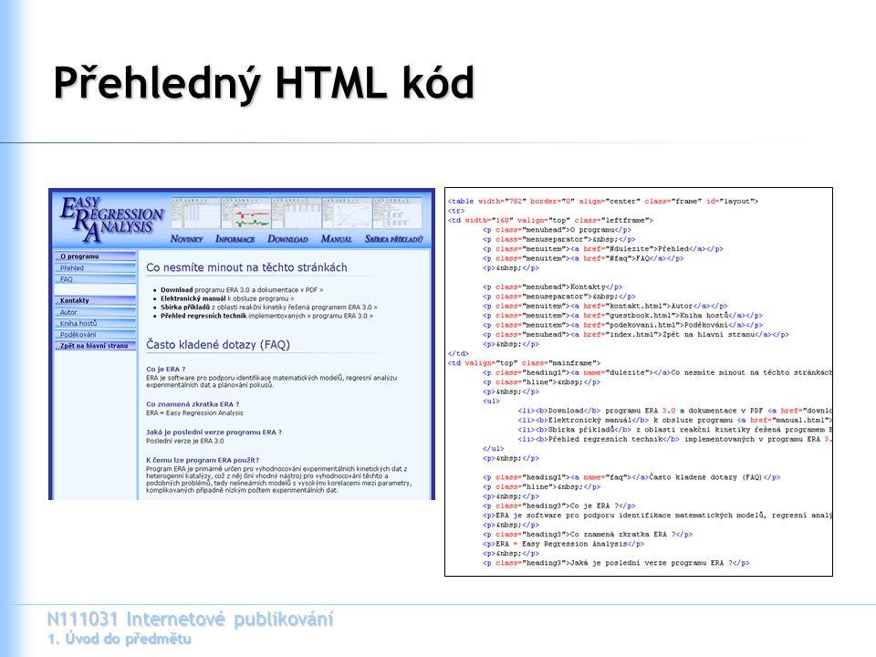N111031 Internetové publikování 1. Úvod do předmětu Přehledný HTML kód
