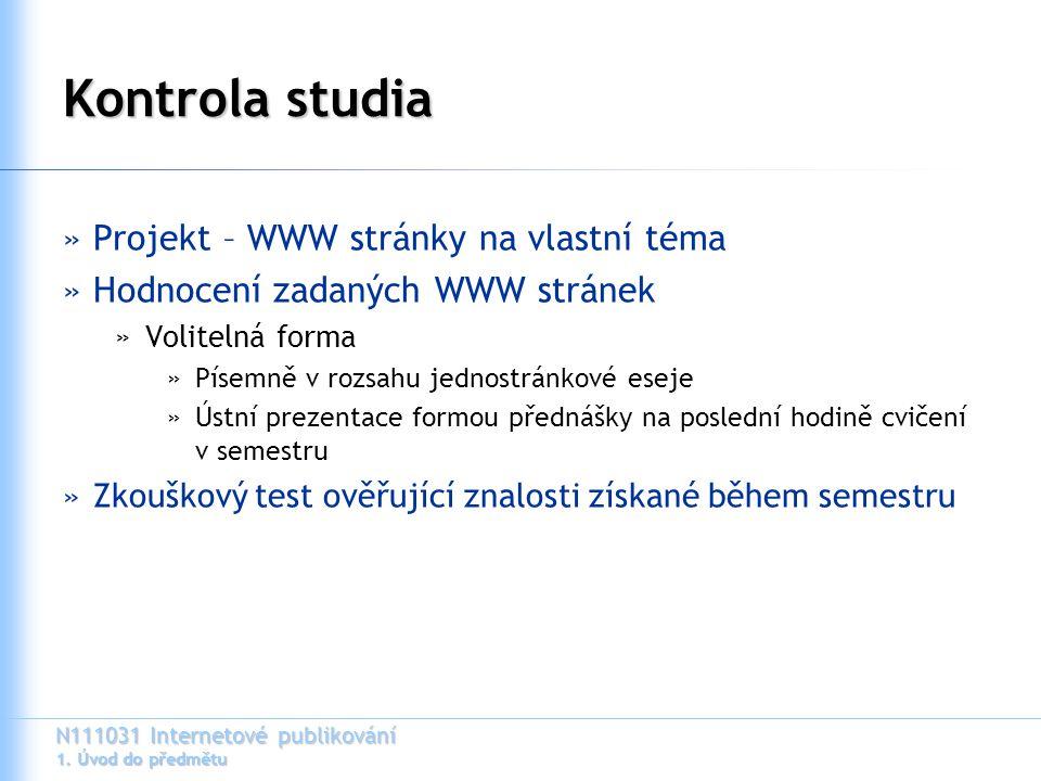 N111031 Internetové publikování 1. Úvod do předmětu Kontrola studia »Projekt – WWW stránky na vlastní téma »Hodnocení zadaných WWW stránek »Volitelná