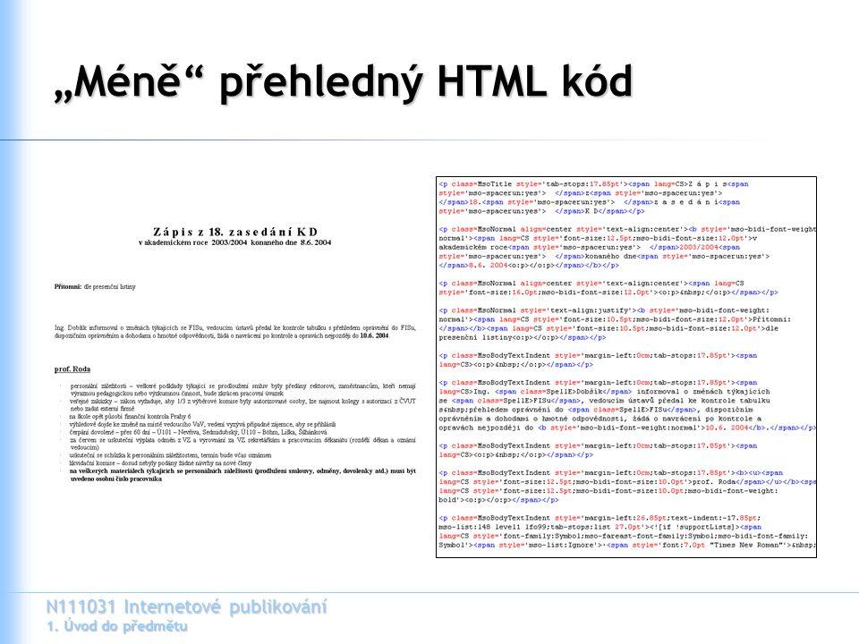 """N111031 Internetové publikování 1. Úvod do předmětu """"Méně"""" přehledný HTML kód"""