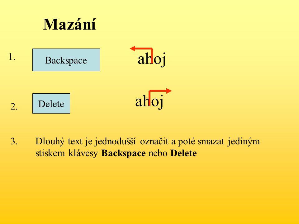 Mazání Backspace ahoj Delete ahoj 1.2.