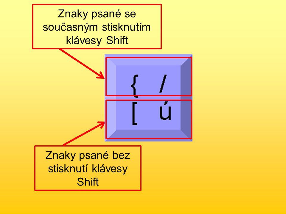 Úkoly pro samostatnou práci: •Najdi na klávesnici takové klávesy, které obsahují 4 znaky.