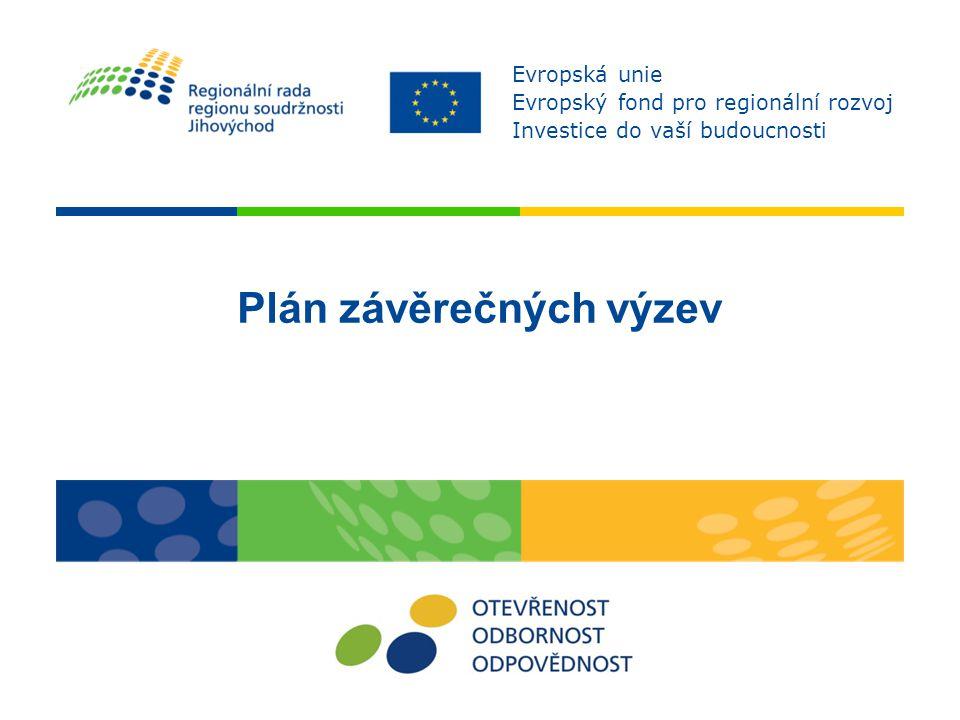 Plán závěrečných výzev Evropská unie Evropský fond pro regionální rozvoj Investice do vaší budoucnosti