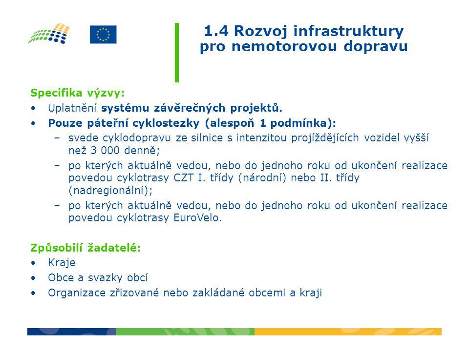 Specifika výzvy: •Uplatnění systému závěrečných projektů. •Pouze páteřní cyklostezky (alespoň 1 podmínka): –svede cyklodopravu ze silnice s intenzitou