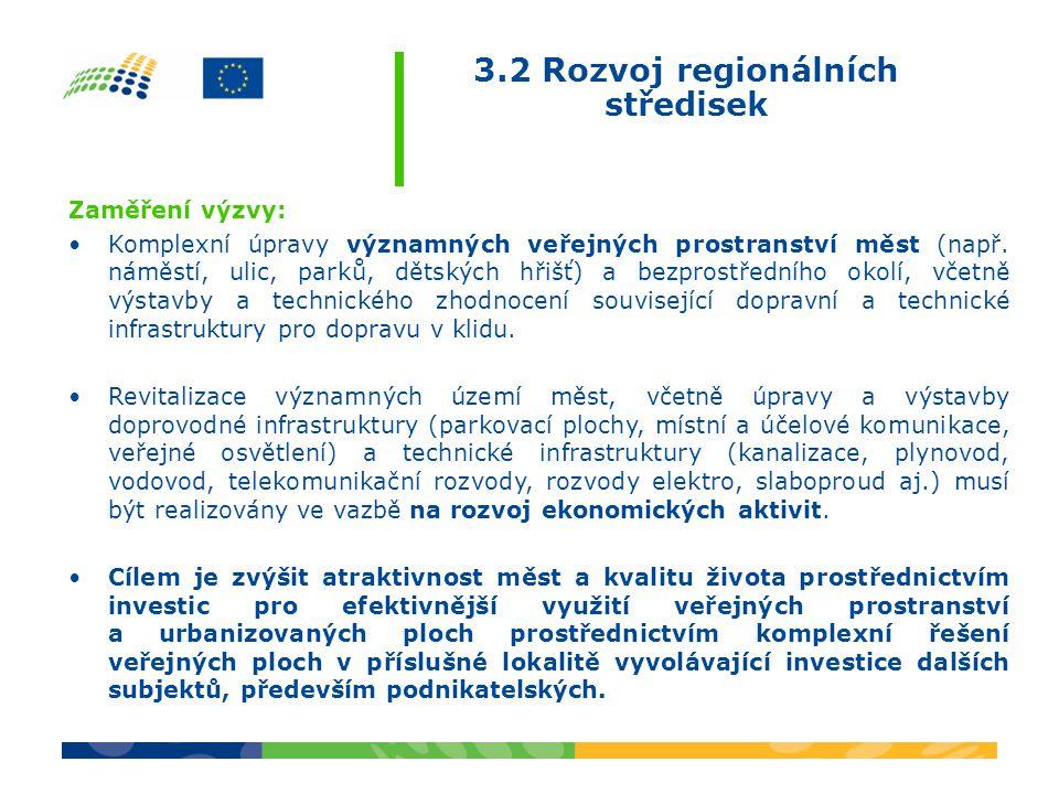 Zaměření výzvy: •Komplexní úpravy významných veřejných prostranství měst (např.