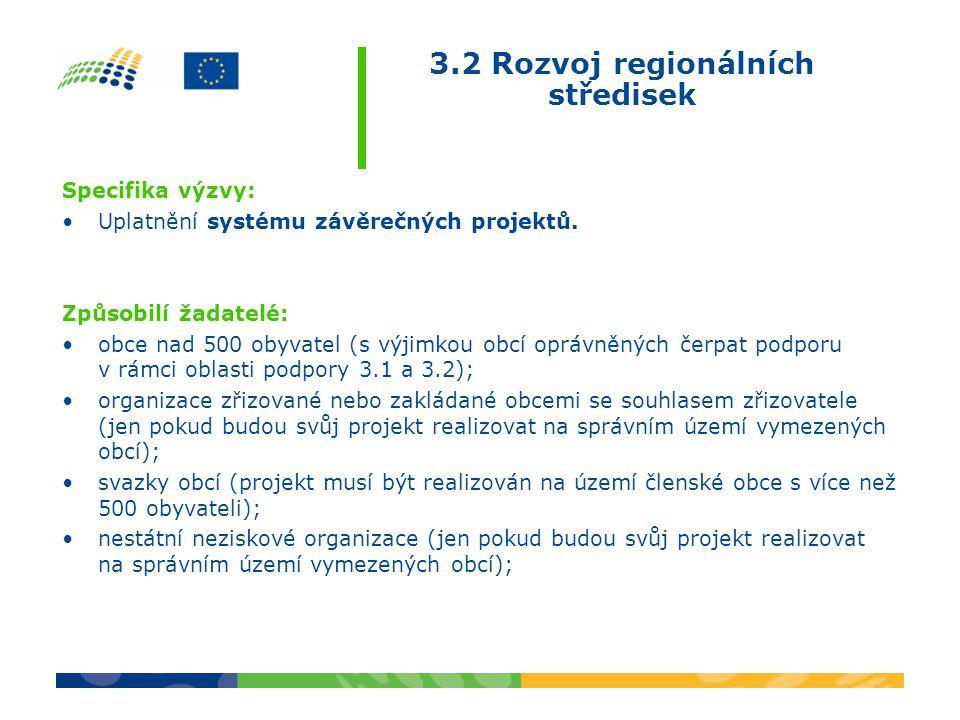 Specifika výzvy: •Uplatnění systému závěrečných projektů.