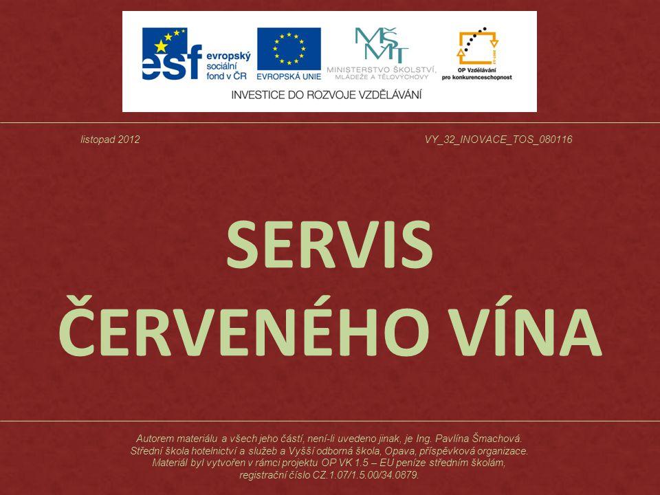 SERVIS ČERVENÉHO VÍNA Autorem materiálu a všech jeho částí, není-li uvedeno jinak, je Ing.