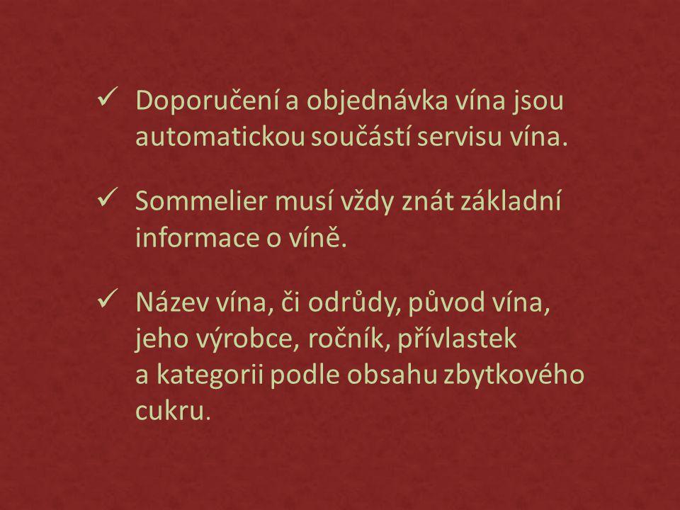  Doporučení a objednávka vína jsou automatickou součástí servisu vína.