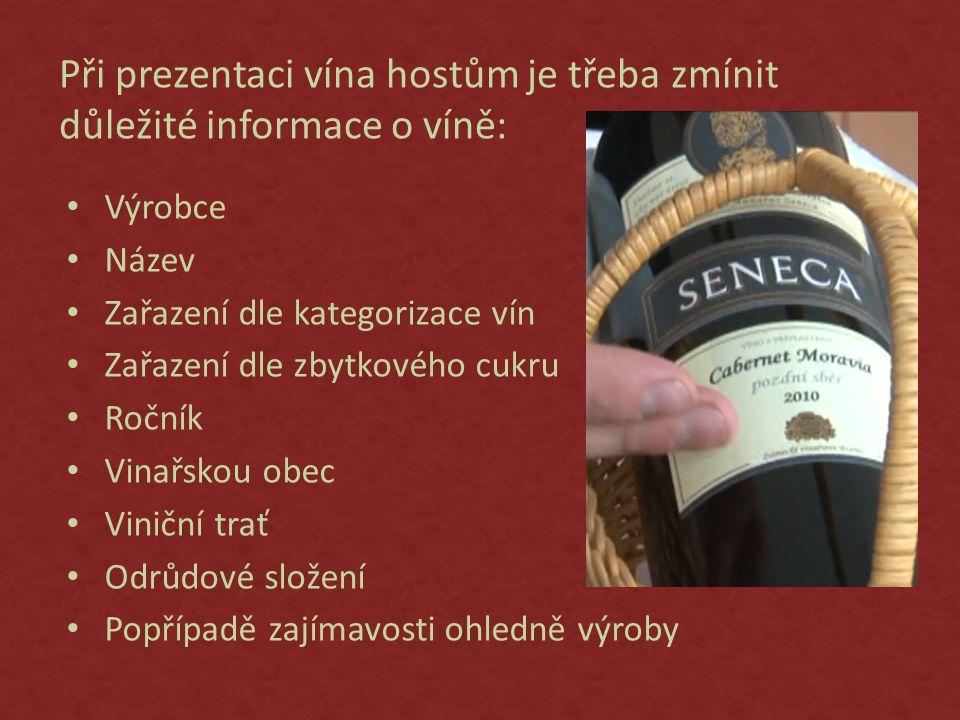 Při prezentaci vína hostům je třeba zmínit důležité informace o víně: • Výrobce • Název • Zařazení dle kategorizace vín • Zařazení dle zbytkového cukru • Ročník • Vinařskou obec • Viniční trať • Odrůdové složení • Popřípadě zajímavosti ohledně výroby