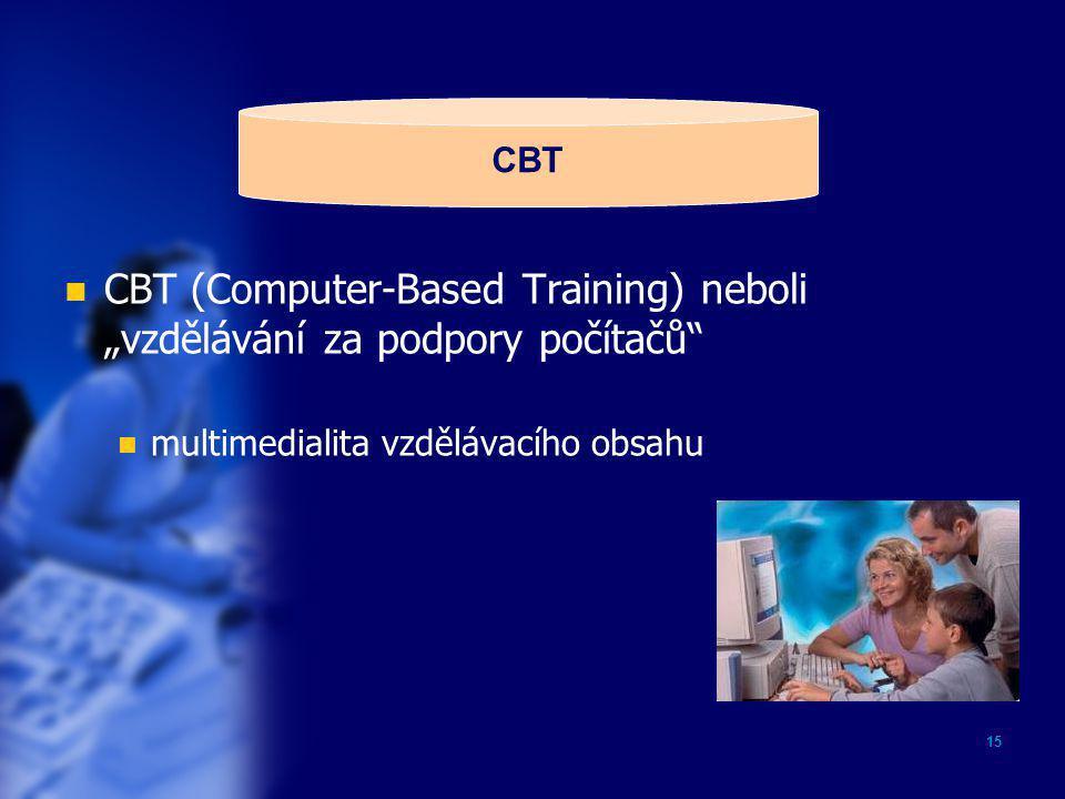 """15  CBT (Computer-Based Training) neboli """"vzdělávání za podpory počítačů""""  multimedialita vzdělávacího obsahu CBT"""