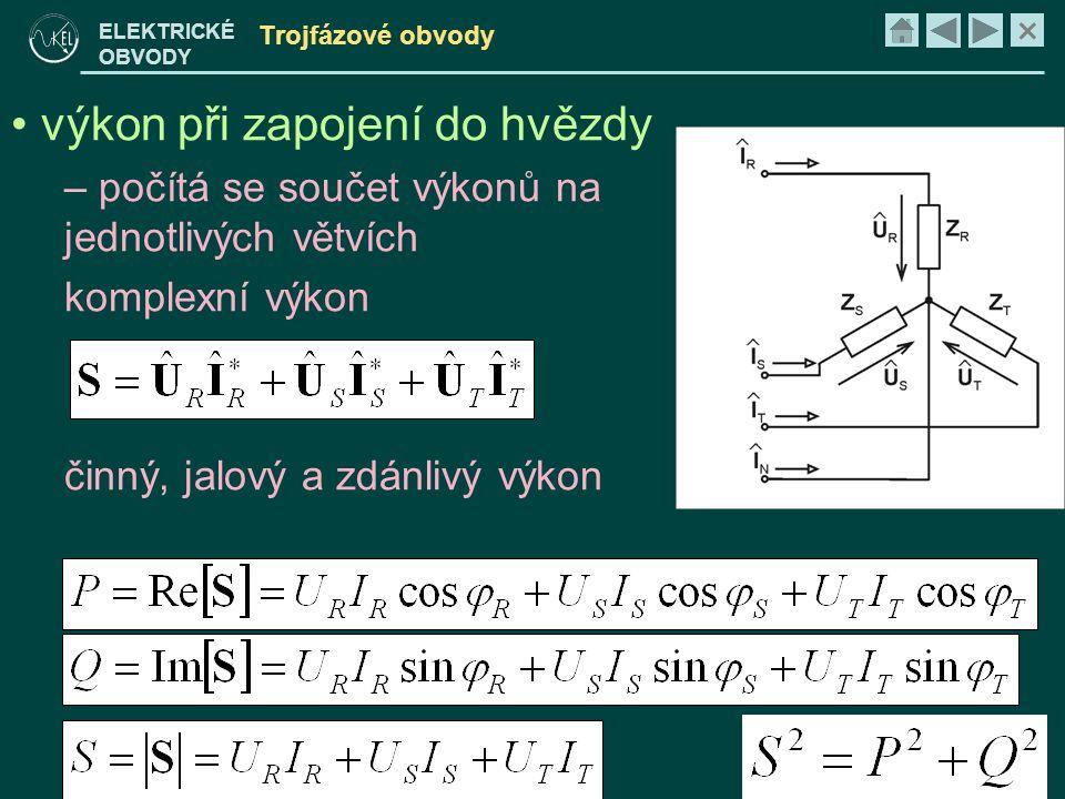 × ELEKTRICKÉ OBVODY Trojfázové obvody • výkon při zapojení do hvězdy – počítá se součet výkonů na jednotlivých větvích komplexní výkon činný, jalový a zdánlivý výkon
