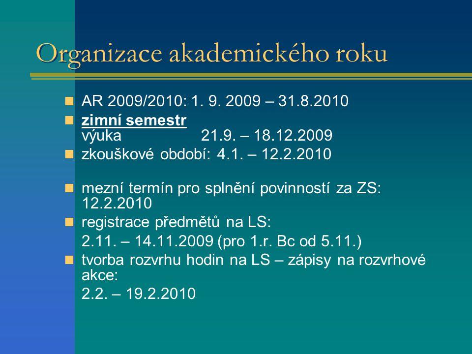 Organizace akademického roku  AR 2009/2010: 1.9.