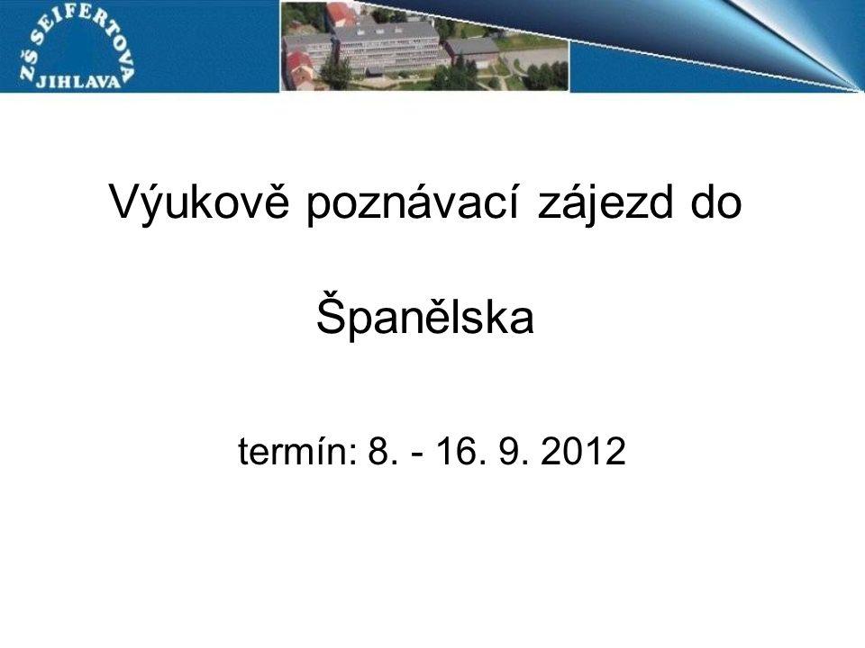 Výukově poznávací zájezd do Španělska termín: 8. - 16. 9. 2012