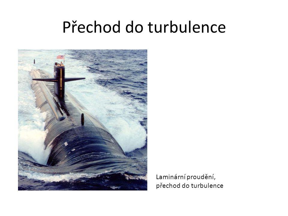Přechod do turbulence Laminární proudění, přechod do turbulence