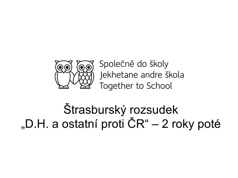 """Štrasburský rozsudek """"D.H. a ostatní proti ČR"""" – 2 roky poté"""