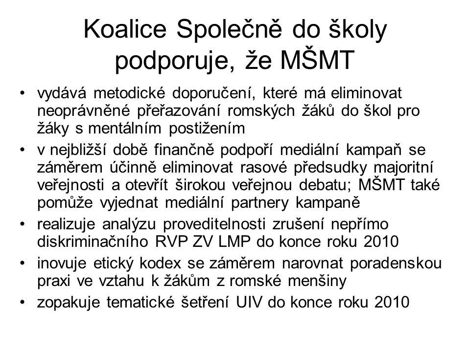Koalice Společně do školy podporuje, že MŠMT •vydává metodické doporučení, které má eliminovat neoprávněné přeřazování romských žáků do škol pro žáky