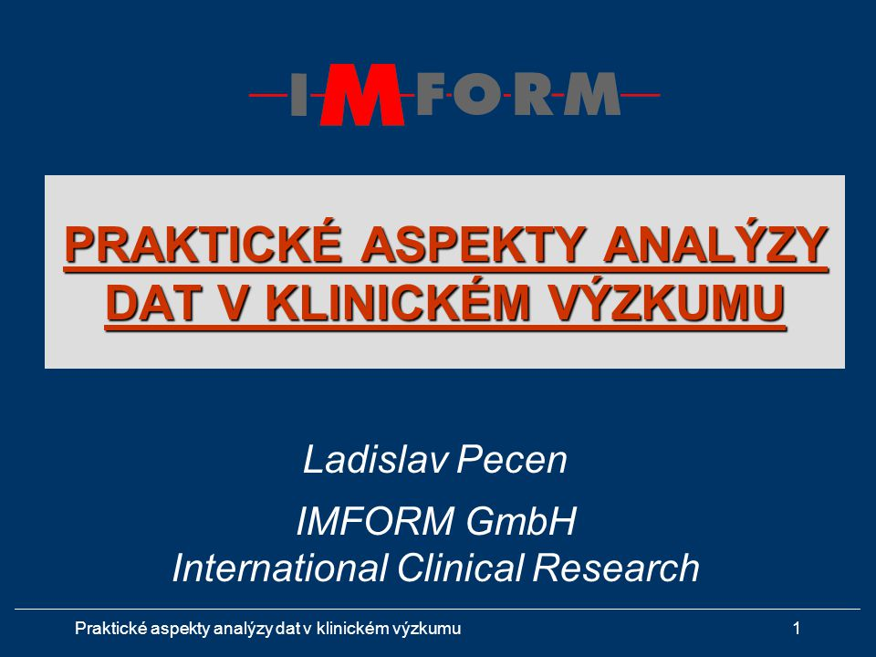 Praktické aspekty analýzy dat v klinickém výzkumu22 Design KH PRAKTICKÉ ASPEKTY ANALÝZY DAT V KHL aneb JAK KOMUNIKOVAT SE STATISTIKEM