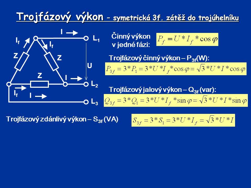 Trojfázový výkon – symetrická 3f. zátěž do trojúhelníku Činný výkon v jedné fázi: Trojfázový činný výkon – P 3f (W): Trojfázový jalový výkon – Q 3f (v