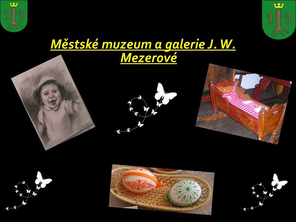 Městské muzeum a galerie J. W. Mezerové