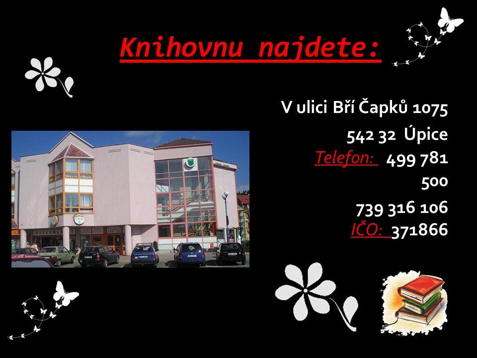 Knihovnu najdete: V ulici Bří Čapků 1075 542 32 Úpice Telefon: 499 781 500 739 316 106 IČO: 371866