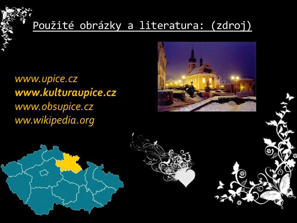 Použité obrázky a literatura: (zdroj) www.upice.cz www.kulturaupice.cz www.obsupice.cz ww.wikipedia.org