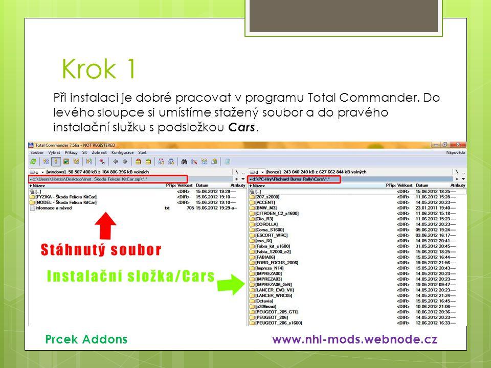 Krok 1 Při instalaci je dobré pracovat v programu Total Commander. Do levého sloupce si umístíme stažený soubor a do pravého instalační služku s podsl