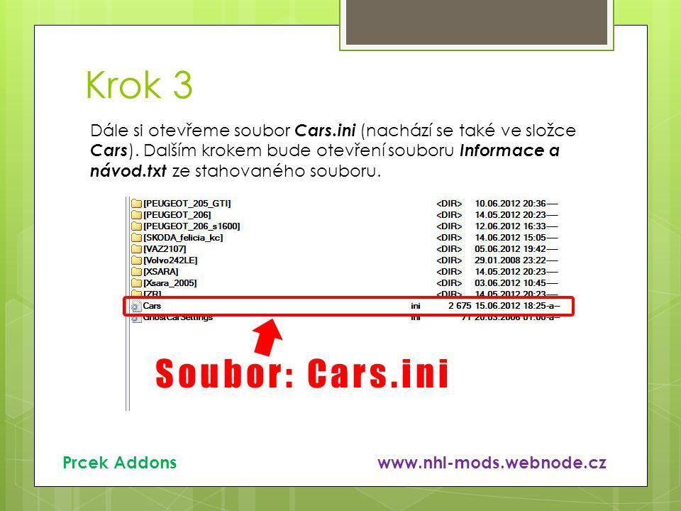 Krok 3 Dále si otevřeme soubor Cars.ini (nachází se také ve složce Cars ). Dalším krokem bude otevření souboru Informace a návod.txt ze stahovaného so