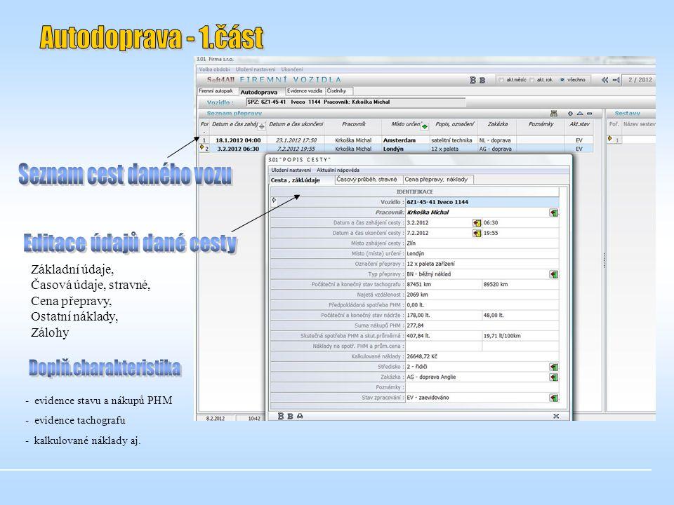 Základní údaje, Časová údaje, stravné, Cena přepravy, Ostatní náklady, Zálohy - evidence stavu a nákupů PHM - evidence tachografu - kalkulované náklady aj.