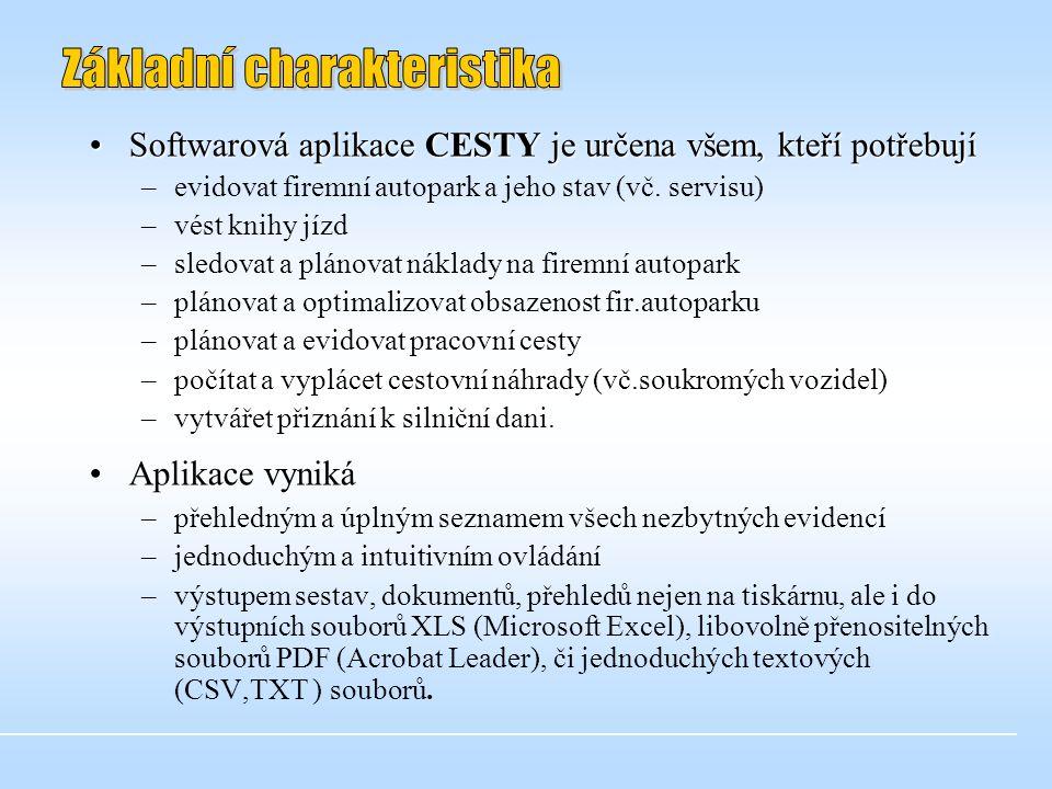•Softwarová aplikace CESTY je určena všem, kteří potřebují –evidovat firemní autopark a jeho stav (vč.