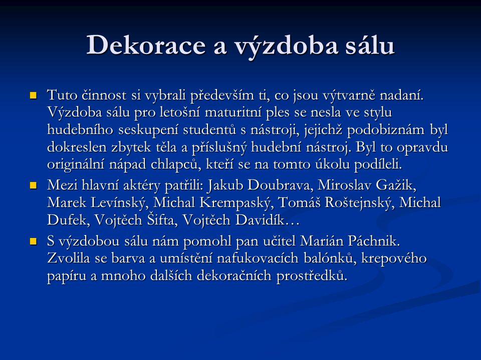 Poznámka  Žáci, jejichž jména zde nebyla zveřejněna, se podíleli především na výpomoci při tvoření tomboly a v dalších úkolech.
