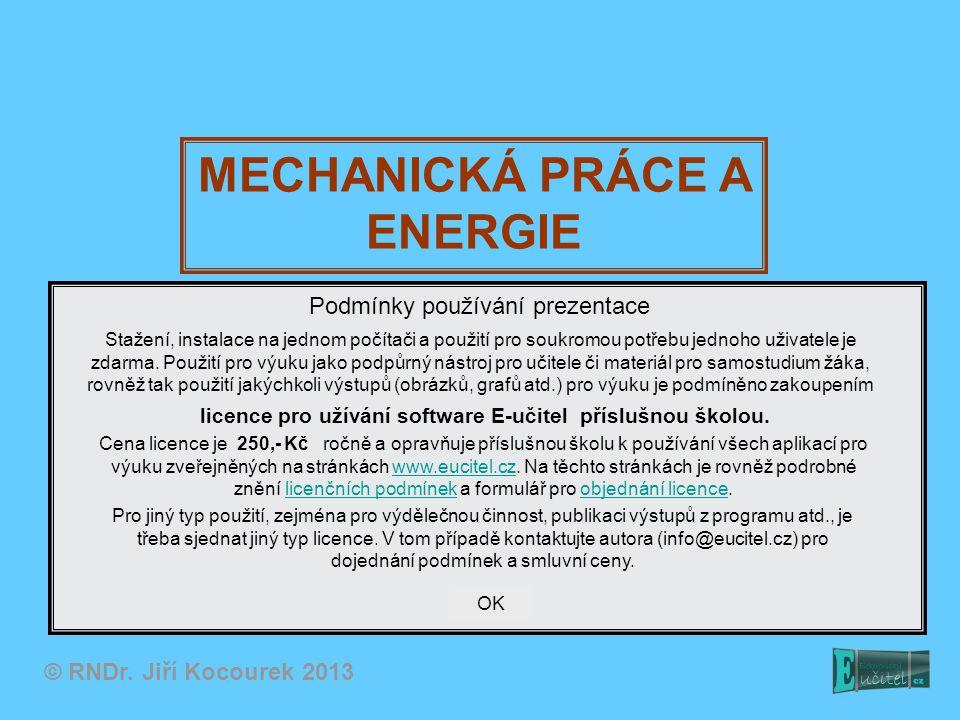 Mechanická práce Příklady: - zvedání tělesa do výšky - tažení tělesa po podložce (překonávání odporu třecí síly) - rozjíždění auta působením síly motoru Mechanickou práci konáme, pokud na těleso působíme silou a vlivem této síly ho přemísťujeme po jisté dráze ve směru působící síly.