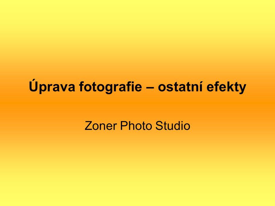 Úprava fotografie – ostatní efekty •Text do obrázku •Obrázek do obrázku •Obálky •Průhledné hrany •Měkký stín •3D tlačítko