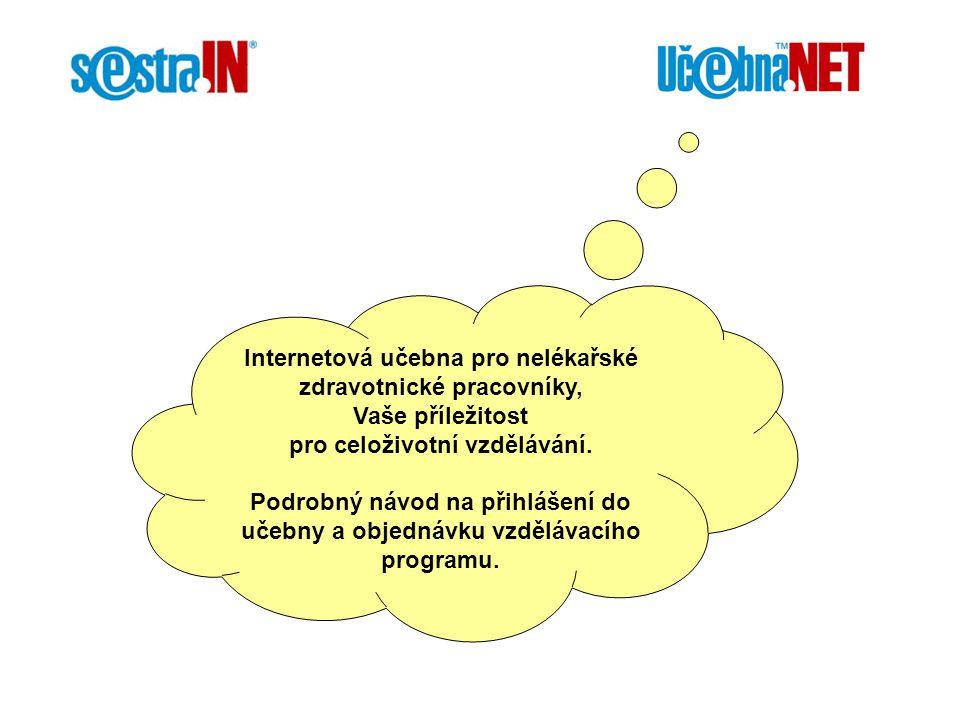 Internetová učebna pro nelékařské zdravotnické pracovníky, Vaše příležitost pro celoživotní vzdělávání. Podrobný návod na přihlášení do učebny a objed