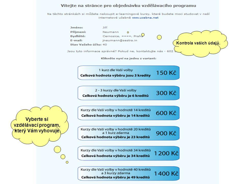 Kontrola vašich údajů. Vyberte si vzdělávací program, který Vám vyhovuje.