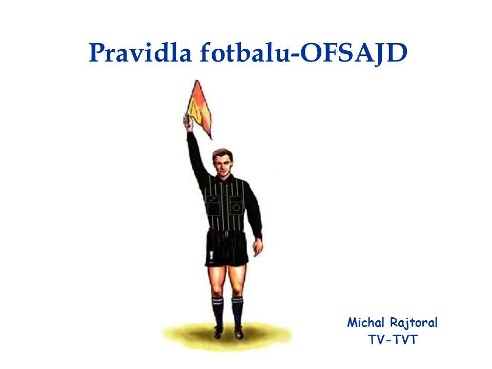 """VYSVĚTLENÍ SLOVA OFFSIDE (OFSAJD) Ofsajd se vztahuje k anglickému termínu pro tým- STRANU- takže pokud je hráč """"v ofsajdu , je """"mimo svůj tým a nemůže se účastnit hry."""